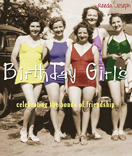9781632280206: Birthday Girls: Celebrating the Bonds of Friendship