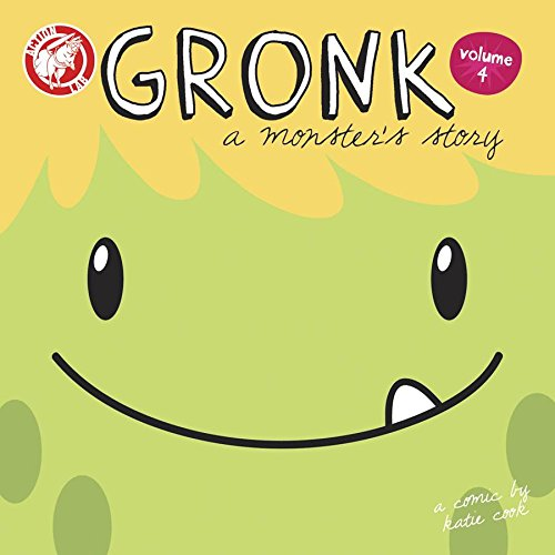 Gronk:  A Monster's Story Volume 4: Cook, Katie
