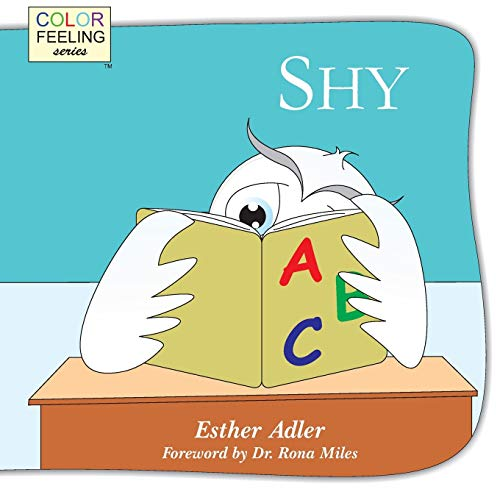 9781632310101: Shy: Helping Children Cope With Shyness (ColorFeeling) (Volume 6)
