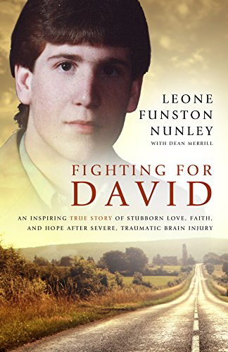 9781632327369: Fighting For David: An Inspiring True Story Of Stubborn Love, Faith, And Hope After Severe, Traumatic Brain Injury