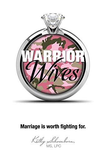 9781632327512: Warrior Wives: Marriage Is Worth Fighting for
