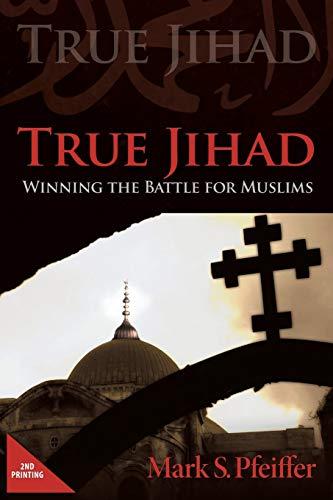 9781632328007: True Jihad: Winning the Battle for Muslims