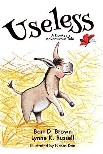 9781632328014: Useless: A Donkey's Adventurous Tale