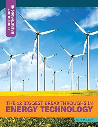 9781632350138: The 12 Biggest Breakthroughs in Energy Technology (Technology Breakthroughs)
