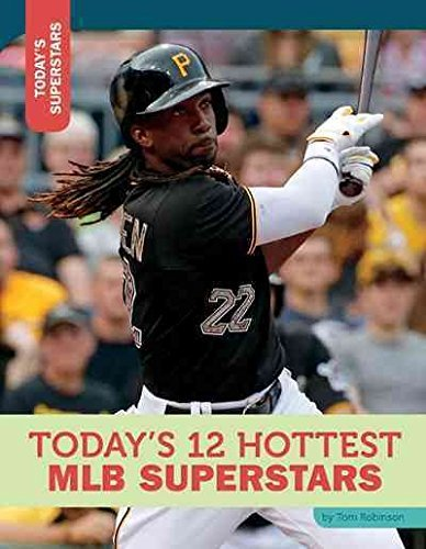 Today's 12 Hottest Mlb Superstars (Hardcover): Tom Robinson