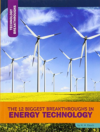 9781632350732: The 12 Biggest Breakthroughs in Energy Technology (Technology Breakthroughs)