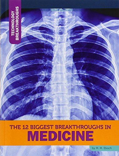 9781632350756: The 12 Biggest Breakthroughs in Medicine (Technology Breakthroughs)