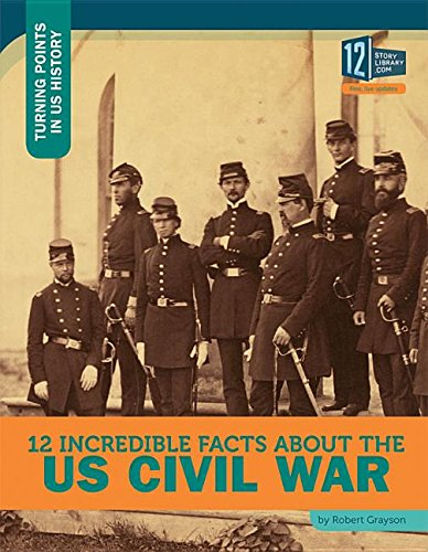 12 Incredible Facts about the Us Civil War (Hardcover): Robert Grayson