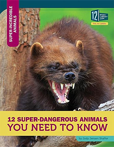 9781632351364: 12 Super-Dangerous Animals You Need to Know (Super-Incredible Animals)