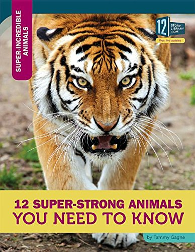 9781632351425: 12 Super-strong Animals You Need to Know (Super-Incredible Animals)