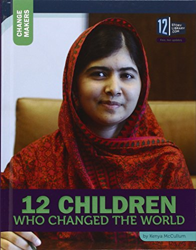 9781632351463: 12 Children Who Changed the World (Change Makers)