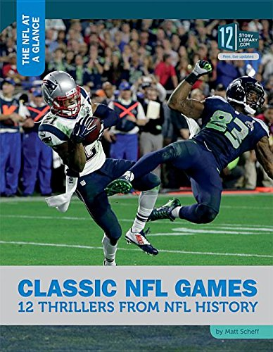 9781632351548: Classic NFL Games: 12 Thrillers from NFL History (NFL at a Glance)