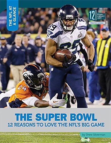 9781632351579: The Super Bowl: 12 Reasons to Love the NFL's Big Game (NFL at a Glance)