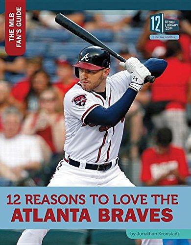 12 Reasons to Love the Atlanta Braves (Hardcover): Jonathan Kronstadt