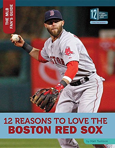 9781632352095: 12 Reasons to Love the Boston Red Sox (Mlb Fan's Guide)