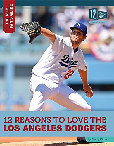 12 Reasons to Love the Los Angeles Dodgers (Hardcover): Marty Gitlin
