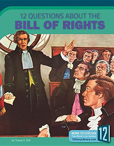 12 Questions about the Bill of Rights (Examining Primary Sources): Tracey E Dils