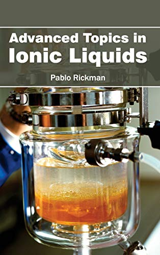 Advanced Topics in Ionic Liquids: NY RESEARCH PRESS