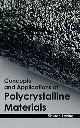 Concepts and Applications of Polycrystalline Materials