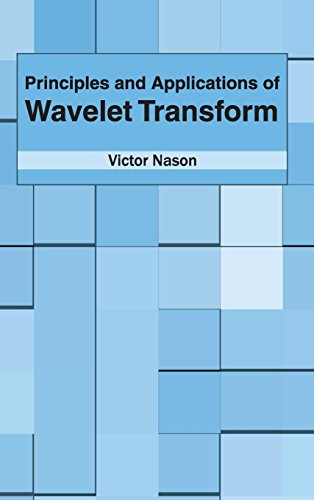 9781632383716: Principles and Applications of Wavelet Transform