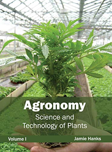 9781632390615: 1: Agronomy: Science and Technology of Plants (Volume I)
