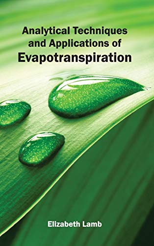 Analytical Techniques and Applications of Evapotranspiration