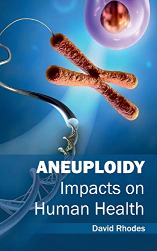 Aneuploidy: Impacts on Human Health