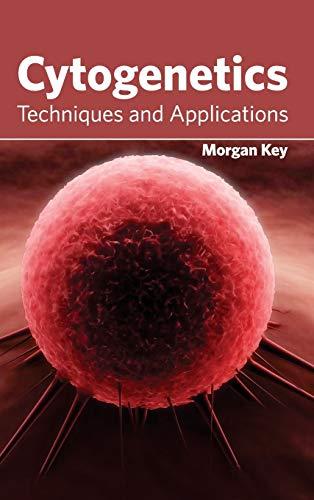 9781632391445: Cytogenetics: Techniques and Applications