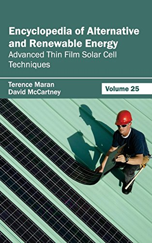 9781632391995: Encyclopedia of Alternative and Renewable Energy: Volume 25 (Advanced Thin Film Solar Cell Techniques)