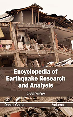 9781632392367: Encyclopedia of Earthquake Research and Analysis: Volume III (Overview)