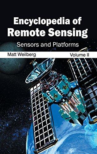 9781632392893: Encyclopedia of Remote Sensing: Volume II (Sensors and Platforms)
