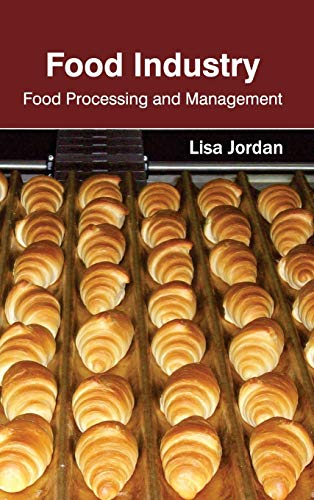 Food Industry: Food Processing and Management