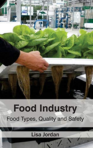 Food Industry: Food Types Quality and Safety