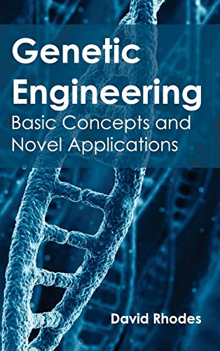 9781632393531: Genetic Engineering: Basic Concepts and Novel Applications