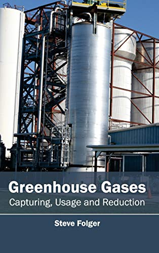 Greenhouse Gases: Capturing, Usage and Reduction