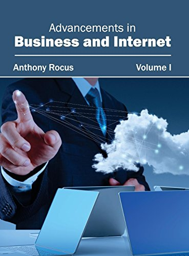 Advancements in Business and Internet: Volume I