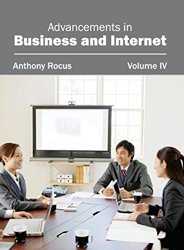 Advancements in Business and Internet: Volume IV