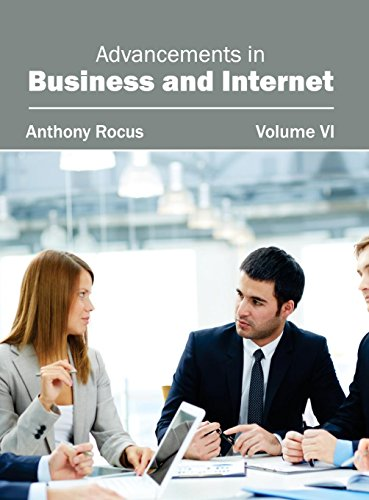Advancements in Business and Internet: Volume VI