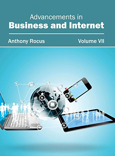 Advancements in Business and Internet: Volume VII