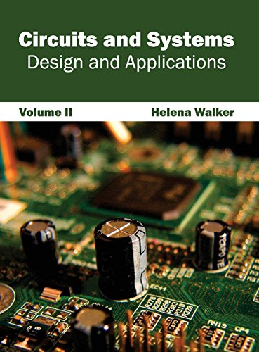 Circuits and Systems: Design and Applications (Volume II)