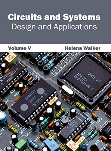 Circuits and Systems: Design and Applications (Volume V)