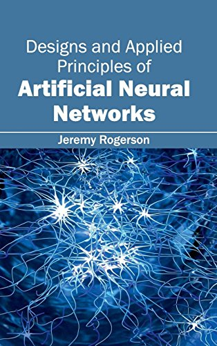 Designs and Applied Principles of Artificial Neural Networks