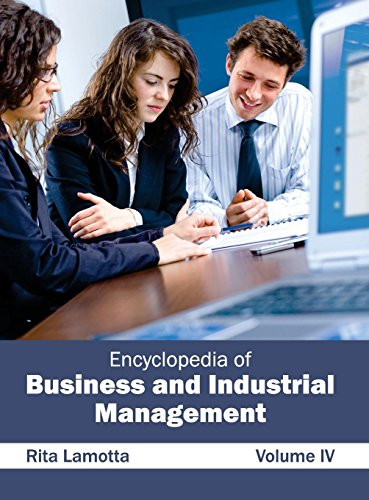 Encyclopedia of Business and Industrial Management: Volume IV