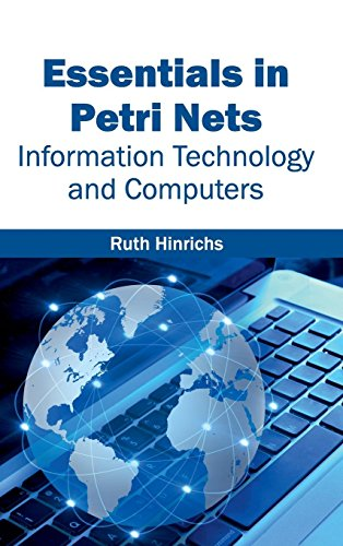 Essentials in Petri Nets: Information Technology and Computers