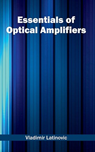9781632402318: Essentials of Optical Amplifiers