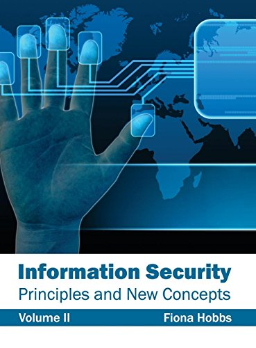 Information Security: Principles and New Concepts (Volume II)