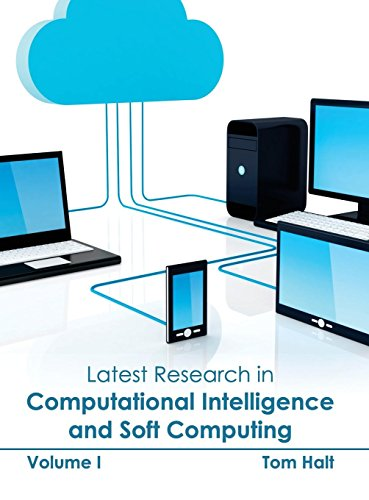 Latest Research in Computational Intelligence and Soft Computing: Volume I