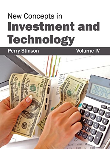 New Concepts in Investment and Technology: Volume IV