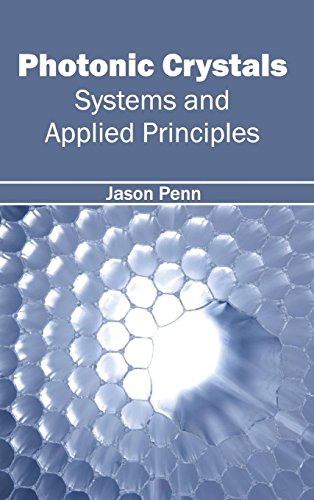 Photonic Crystals: Systems and Applied Principles