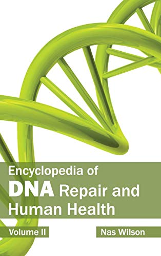 Encyclopedia of DNA Repair and Human Health: Volume II: HAYLE MEDICAL